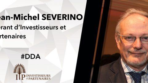 #DDA 27 MARS 2015 – Jean-Michel SEVERINO, Gérant d'Investisseurs et Partenaires