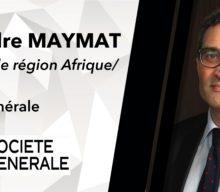 #DDA 19 JAN. 2018 – A. MAYMAT, Responsable Afrique de la Société Générale